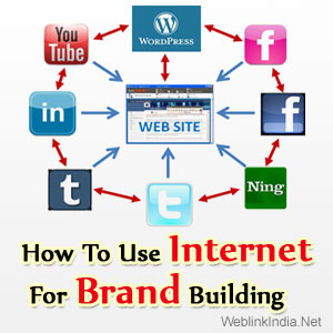 How To Use Internet For Brand Building