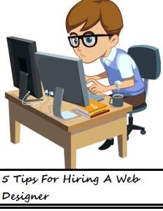 5 Tips For Hiring A Web Designer